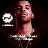 Dedicated to Drake