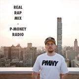 Real Rap Mix - P-Money Radio - S1E02