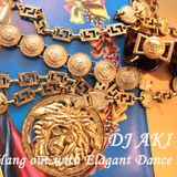 DJ AKI 2017 (Hang out with Elagant Dance Music)