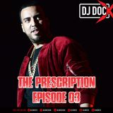 DJ DOC X Presents #ThePrescription Episode 03