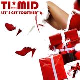 TI*MID Dj set LET´S GET TOGETHER 12-16