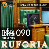 "Ruforia Ep90 ""Speaker of the House"" on IbizaRadio1 04.06.2017"