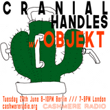 Cranial Handles #11 w/ SPFDJ, sprintf and Objekt 20.06.2017