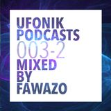 UFONIK Podcasts 003 part 2 Mixed BY FAWAZO
