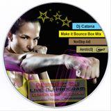 Catana - Make It Bounce Box MiniMix (160Bpm)