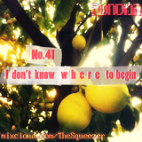 No.41 - I Don't Know WHERE To Begin