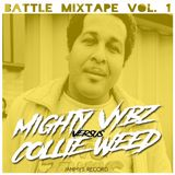 "Mighty Vybz vs Collie Weed ""Battle Mixtape vol.1 ""JAMMYS RECORD"""""