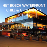 Het Bosch @ the Waterfront Chill & Groove 2015 #2 (uptempo mix for a sunny Waterfront lunch)
