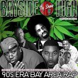 BAYSIDE HIGH [ Mixed By: DJ Motive] feat. 90s Bay Slaps, Mac Dre, E-40 (TheSlyShow.com)