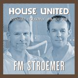 FM STROEMER - House United Essential Housemix March 2018 | www.fmstroemer.de