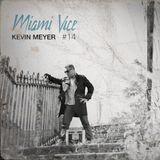 "KEVIN MEYER DJ MIX - ""MIAMI VICE VOL14""(Version1) MARCH 2014"
