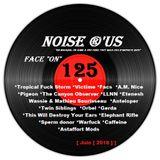 "Noise r'us # 125 ""face on"" (Juin 2018)"