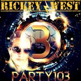 Rickey West Party 103 Anniversary Guest Mix