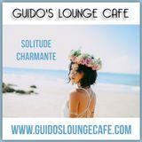 Guido's Lounge Cafe Broadcast 0336 Solitude Charmante (20180810)