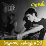 Cronik - Bassment Podcast #9 - 2016.06.28.