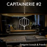 CAPITAINERIE #2 Grégoire Lozach and Friends