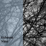 Exhaust - Nine