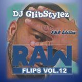 DJ GlibStylez - Raw Flips Vol.12 (R&B Remixes Edition)