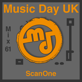 Music Day UK - Mix Series 61 - ScanOne