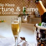 Fortune & Fame (april 2013) Feel Good Deep House