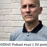 GENAU Podcast #042 | DJ 3000 (Motech Records / US) | 28.12.2016