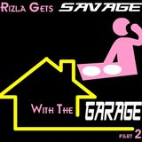 Rizla Gets Savage With The Garage Part 2