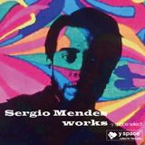 Sergio Mendes works -y space select