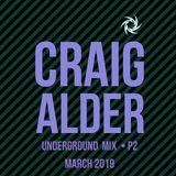 Craig Alder. Underground Club Mix. P2. March 2019