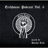 Music-Rebels-Podcast 06 (Techhouse) by Dutchy Tech
