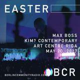 EASTER - Berlin Community Radio 039 - Max Boss in Riga, Latvia