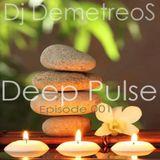 DemetreoS - Deep Pulse - Episode 001