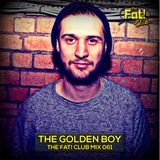 The Golden Boy - The Fat! Club Mix 061
