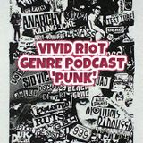 VIVID RIOT GENRE PODCAST - PUNK
