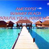Amethyst Vocal Soulful House Mix 4/8/16