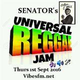 Thurs 1st Sept 2016 Senator B on The Universal Reggae Jam Vibesfm.net