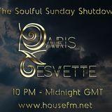 The Soulful Sunday Shutdown : Show 23 with Paris Cesvette on www.Housefm.net