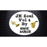 JK SOUL VOL 1 (Dinner With The Beatz) By Ibnue Barker