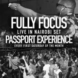 Fully Focus Live @ Passport Experience NBO | Every First Sat | July 2019