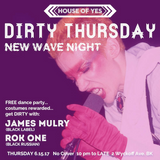 DJs Rok-One & James Mulry: Dirty Thursday New Wave Night