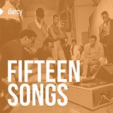 15 Songs - compiled by Darcy