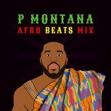 Summer 2019 Afrobeats Mix @DJ_PMontana