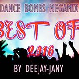 Dance Bombs MEGAMIX - Best of 2016 (by Deejay-jany)
