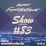 Voyage Funktastique Show #83 With Veruschka 11/06/15