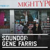 SoundOf: Gene Farris