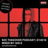 B2C Takeover Podcast S14E16 - Mixed By: Ian S