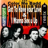(®By.funkysize.dj©)™ ft.Mantronix vs Color me badd - Got To Have your Love & Wanna Sex u Up (Remix)