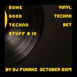 Some Good Techno Stuff # 10 (October 2019) [Vinyl Techno Set] @ Dj FuNahZ 2019