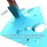 Alleys Of Your Mind - 029 - W/ Daniela Karina - 11/23/2016 - Freeform Portland