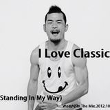 I Love Classic.(Standing in My Way).2012.10.Wom*2 In The Mix.