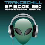 TranceChill 560 (Anniversary Special) (24.11.2014)